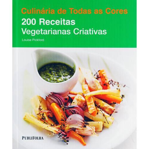 Tudo sobre '200 Receitas Vegetarianas Criativas'