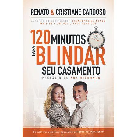 Tudo sobre '120 Minutos para Blindar Seu Casamento'