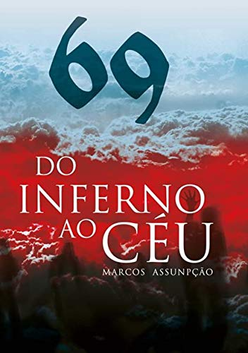69 do Inferno ao Céu