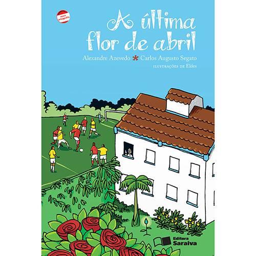 Tudo sobre 'A Última Flor de Abril'