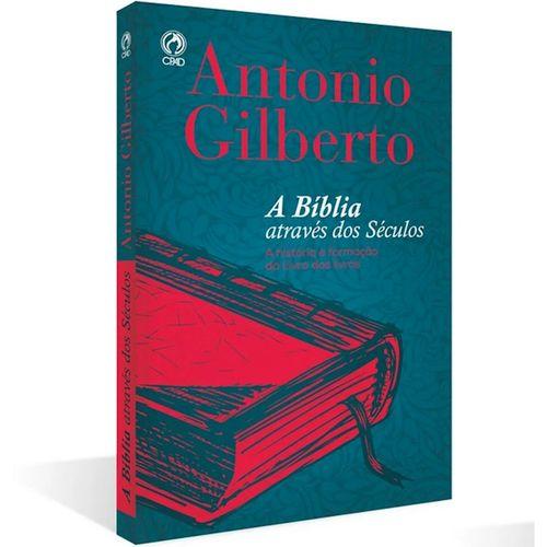 Biblia Atraves do Seculo - Antonio Gilberto