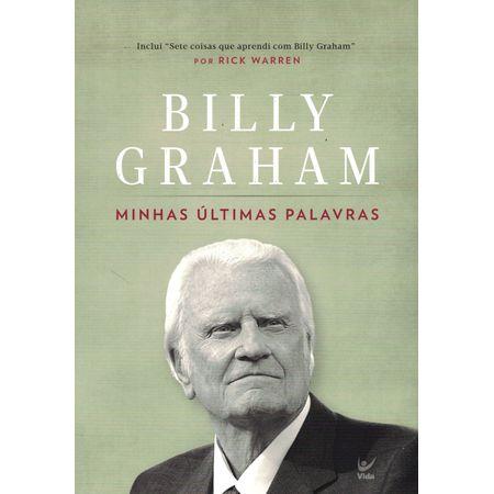 Tudo sobre 'Billy Graham Minhas Últimas Palavras'