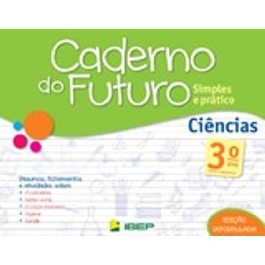 Tudo sobre 'Caderno do Futuro Ciencias 3 Ano - Ibep'