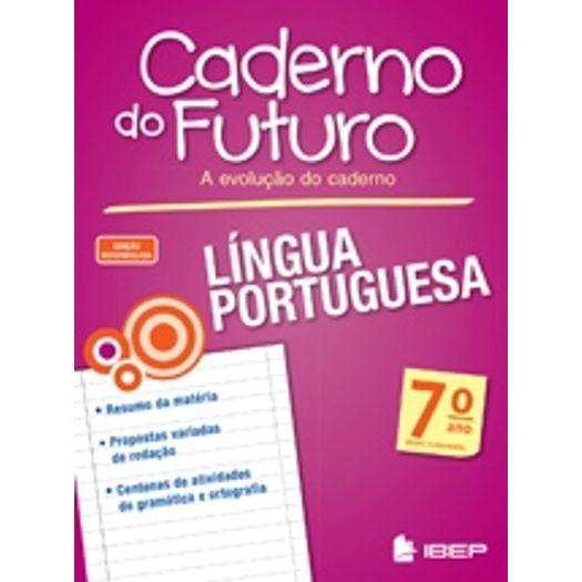 Tudo sobre 'Caderno do Futuro Lingua Portuguesa 7 Ano - Ibep'