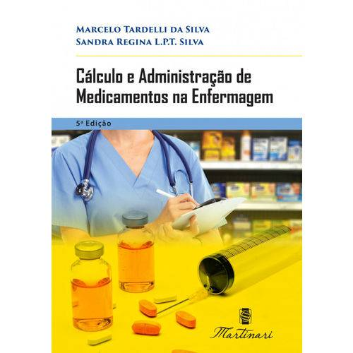 Tudo sobre 'Cálculo e Administração de Medicamentos na Enfermagem'