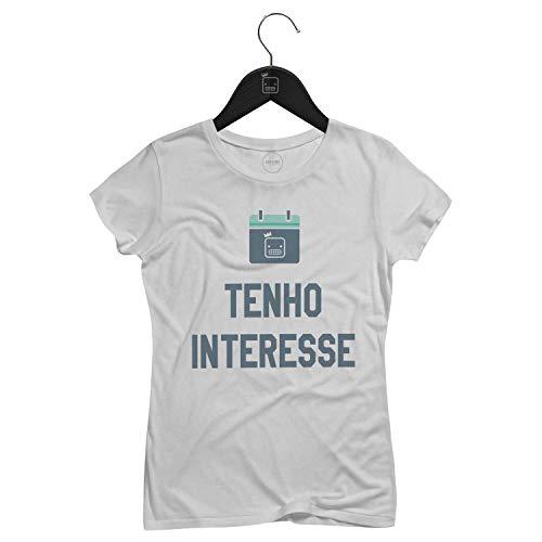 Camiseta Feminina Tenho Interesse   Branca - P