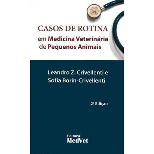 Tudo sobre 'Casos de Rotina em Medicina Veterinária de Pequenos Animais'