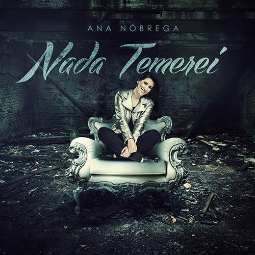 Tudo sobre 'CD Ana Nóbrega - Nada Temerei'