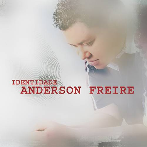 Tudo sobre 'CD Anderson Freire Identidade'