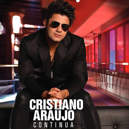 Tudo sobre 'CD - Cristiano Araújo - Continua'