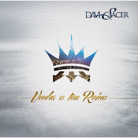 Tudo sobre 'CD Davi Sacer Venha o Teu Reino'