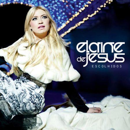 Tudo sobre 'CD Elaine de Jesus Escolhidos'