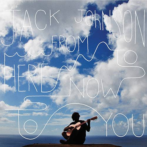 Tudo sobre 'CD Jack Johnson - From Here To Now To You'