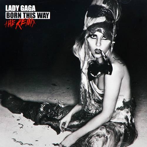 Tudo sobre 'CD Lady Gaga - Born This Way - The Remix'