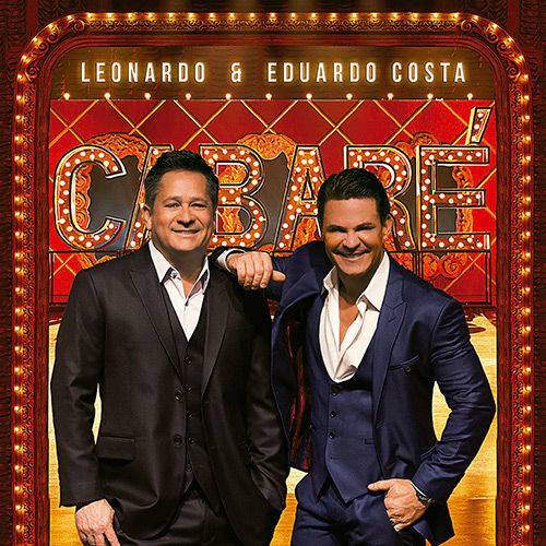Tudo sobre 'CD Leonardo & Eduardo Costa - Leonardo & Eduardo Costa Cabare'