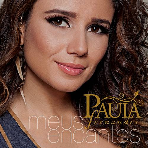 Tudo sobre 'CD Paula Fernandes: Meus Encantos'