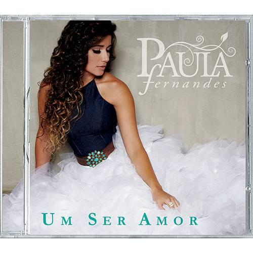 Tudo sobre 'CD - Paula Fernandes - um Ser Amor'
