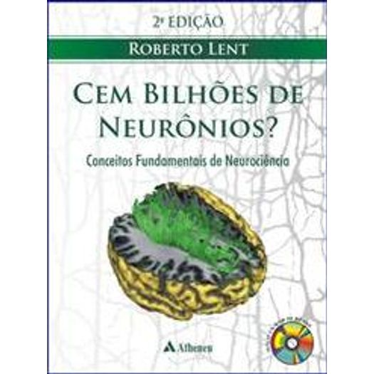 Tudo sobre 'Cem Bilhoes de Neuronios - Atheneu'