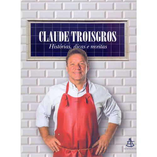 Tudo sobre 'Claude Troisgros - Histórias, Dicas e Receitas'