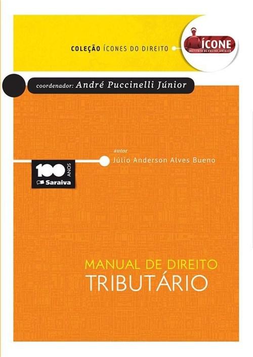 Col. Icones do Direito Manual de Direito Tributario