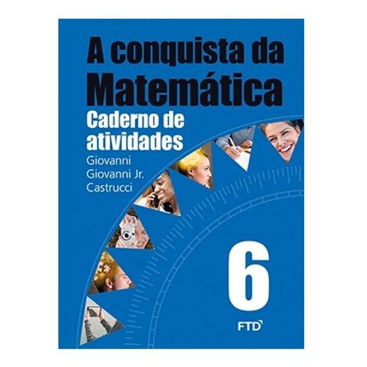 Tudo sobre 'Conquista da Matematica,A 6 Ano Caderno de Atividade - Ftd'