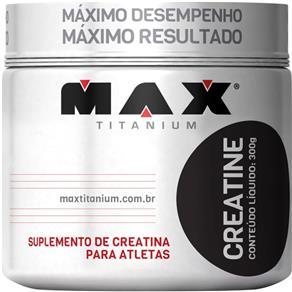 Creatina ( 300G) - Max Titanium