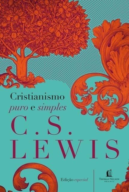 Cristianismo Puro e Simples - Lewis,c.s. - Vida Melhor