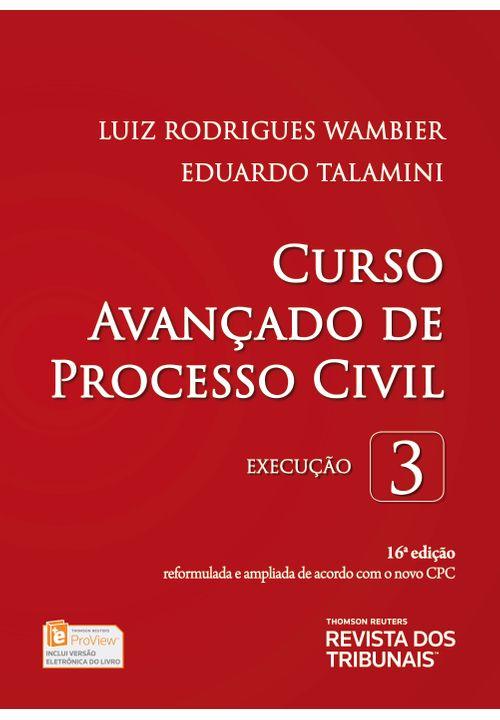 Curso Avançado de Processo Civil V. 3 - Execução - 16ª Edição