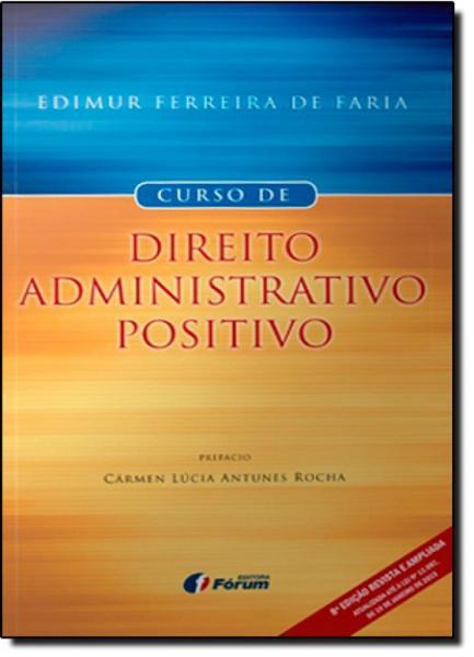 Curso de Direito Administrativo Positivo - Forum
