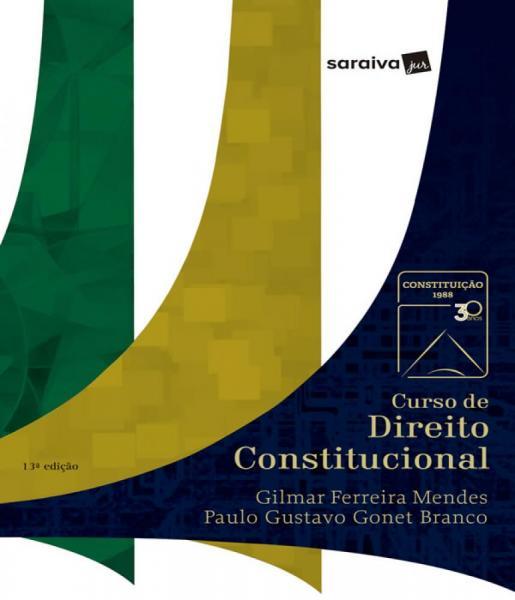 Curso de Direito Constitucional - 13 Ed - Saraiva