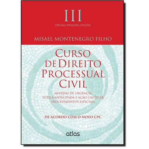 Curso de Direito Processual Civil: Medidas de Urgência Tutela Antecipada e Ação Cautelar Procediment