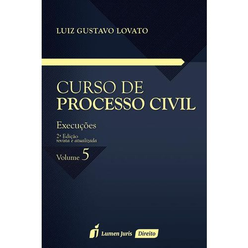 Curso de Processo Civil - Execuções - Vol. 5 - 2ª Ed. - 2017