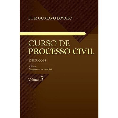Curso de Processo Civil - Execuções - Vol. 5 - 3ª Ed. - 2019