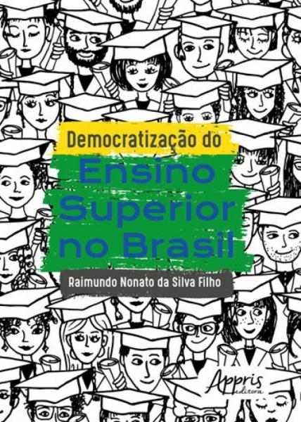 Democratizaçao do Ensino Superior no Brasil - Appris
