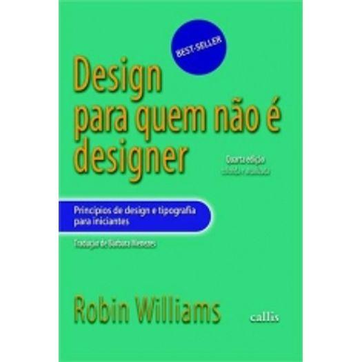 Tudo sobre 'Design para Quem Nao e Designer - Callis'