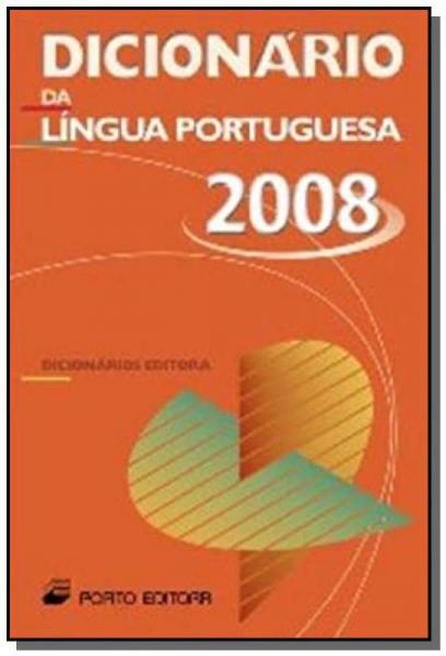 Dicionario da Lingua Portuguesa 2008 - Porto