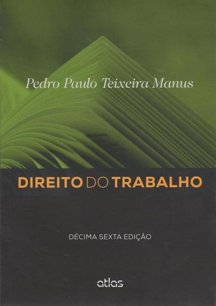 DIREITO DO TRABALHO - 16º ED - Atlas Concurso, Juridico, Didatico (grupo Gen)
