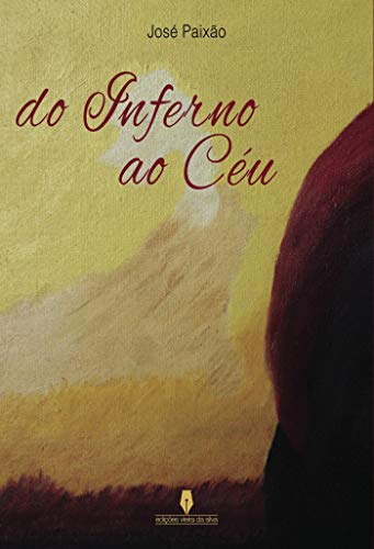 Do Inferno ao Céu: .