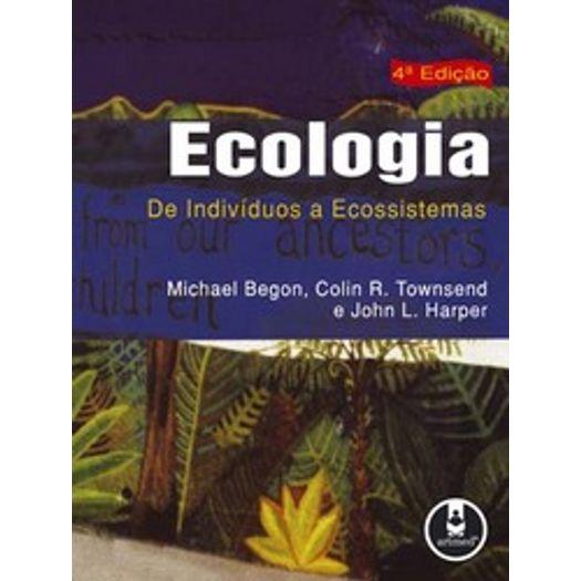 Tudo sobre 'Ecologia de Individuos a Ecossistemas - Artmed'