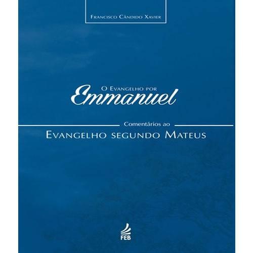 Evangelho por Emmanuel, o - Comentarios ao Evangelho Segundo Mateus