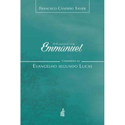Evangelho por Emmanuel, o - Lucas - Feb