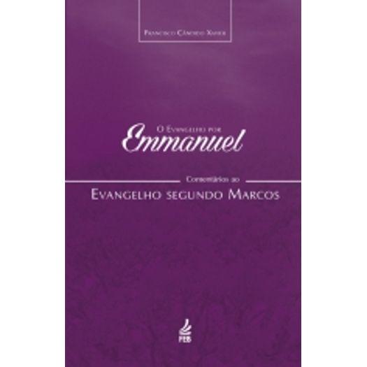 Evangelho por Emmanuel, o - Marcos - Feb