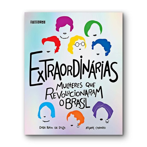 Tudo sobre 'Extraordinárias - Mulheres que Revolucionaram o Brasil'