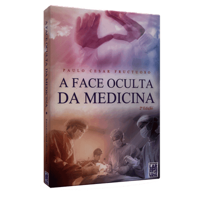 Tudo sobre 'Face Oculta da Medicina, a'