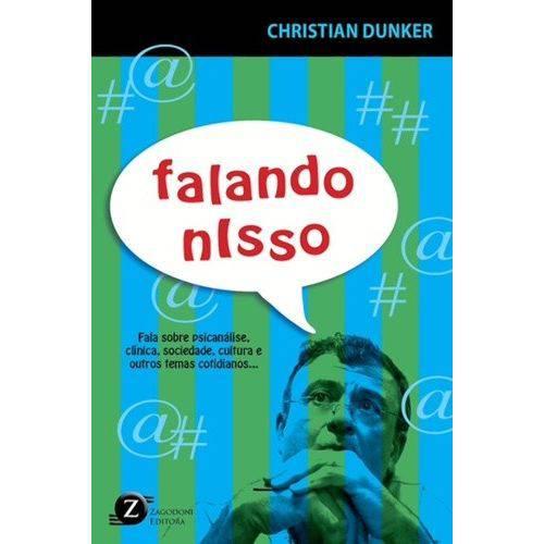 Tudo sobre 'Falando Nisso: Fala Sobre Psicanalise, Clinica... / Dunker'