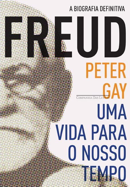 Freud: uma Vida para o Nosso Tempo (edição Econômica)
