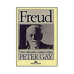 Freud uma Vida para o Nosso Tempo