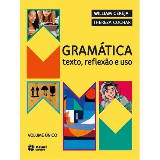 Tudo sobre 'Gramática Texto Reflexão e Uso'