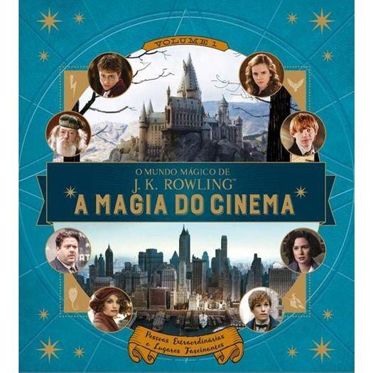 Tudo sobre 'Harry Potter - a Magia do Cinema - Pessoas Extraordinarias e Lugares Fascinantes - Vol 1 - Panini'