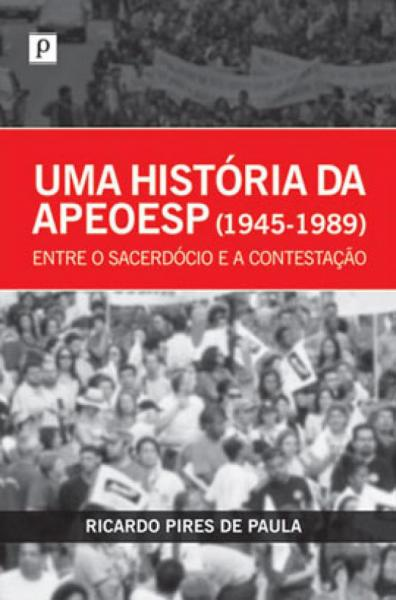 Historia da Apeoesp (1945-1989), uma - Paco Editorial